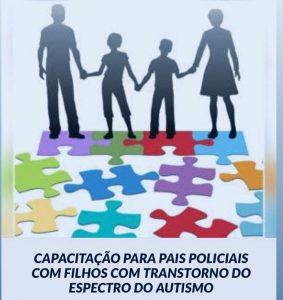 CAPS realiza capacitação para pais policiais com filhos autistas. Participe!
