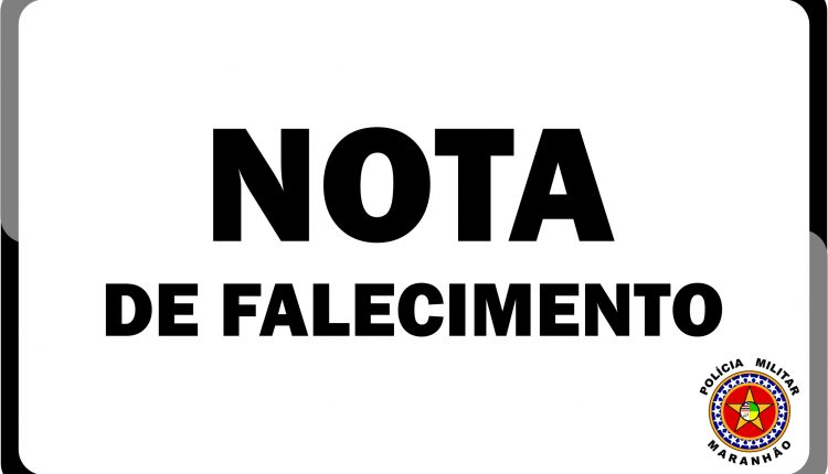 Nota de falecimento pela morte do Soldado PM Anibal do 26º bpm