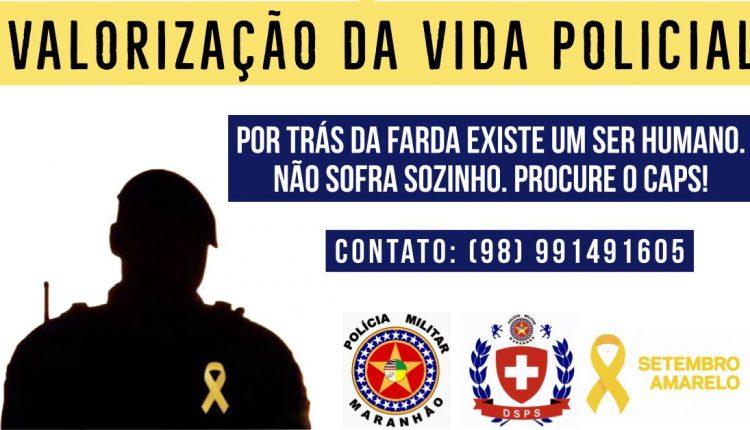 A Campanha do Setembro Amarelo da PMMA, desenvolvida pelo CAPS/DSPS, é voltada para VALORIZAÇÃO DA VIDA POLICIAL!